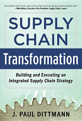 Supply Chain Transformation: Building and Executing an Integrated Supply Chain Strategy Cover Image