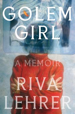 Golem Girl: A Memoir Cover Image