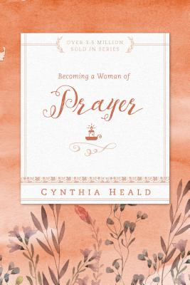 Becoming a Woman of Prayer (Bible Studies: Becoming a Woman) Cover Image
