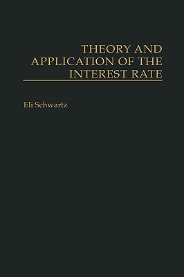 Theory and Application of the Interest Rate (Reference Guides to the State) Cover Image