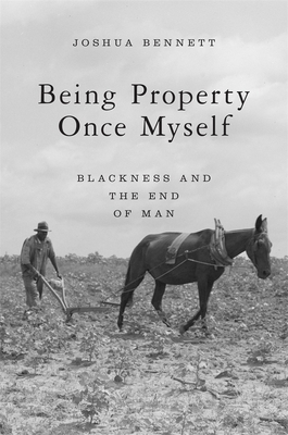 BEING PROPERTY ONCE MYSELF -  By Joshua Bennett