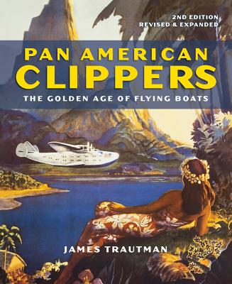 Pan American Clippers: The Golden Age of Flying Boats Cover Image