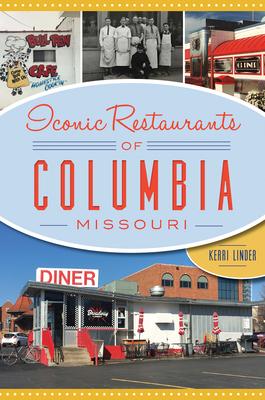 Iconic Restaurants of Columbia, Missouri Cover Image