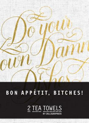 Bon, Appetit Bitches! Tea Towels Cover Image