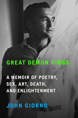 Great Demon Kings: A Memoir of Poetry, Sex, Art, Death, and Enlightenment Cover Image