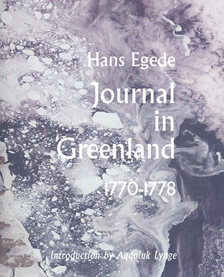 Journals in Greenland: Being Extracts from a Journal Kept in That Country in the Years 1770-1778 (Adventures in New Lands #1) Cover Image
