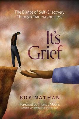 It's Grief: The Dance of Self-Discovery Through Trauma and Loss Cover Image