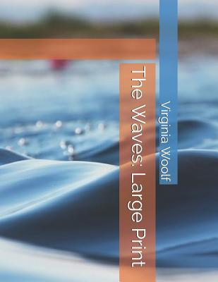 The Waves: Large Print Cover Image