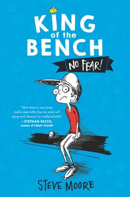 King of Bench: No Fear by Steve Moore
