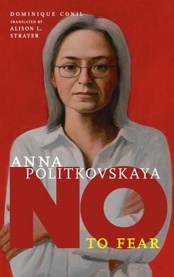 No to Fear: Anna Politkovskaya (They Said No) Cover Image