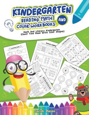 Kindergarten Reading Math and Color Workbooks: Math and Literacy Kindergarten Count Time Read Write Color Shapes Cover Image