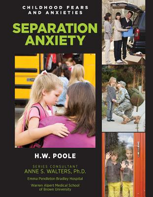 Separation Anxiety (Childhood Fears and Anxieties #11) Cover Image
