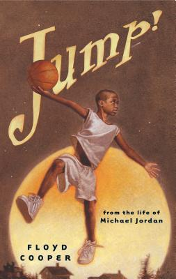Jump!: From the Life of Michael Jordan Cover Image