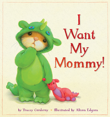 I Want My Mommy! Cover
