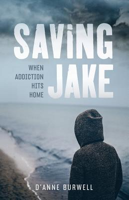 Saving Jake: When Addiction Hits Home Cover Image