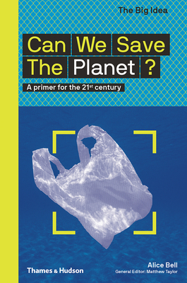 Can We Save the Planet?: A Primer for the 21st Century (The Big Idea Series) Cover Image