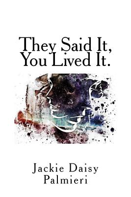 They Said It, You Lived It. Cover Image