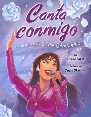 Canta conmigo: La historia de Selena Quintanilla Cover Image