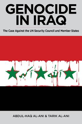 Genocide in Iraq: The Case Against the UN Security Council and Member States Cover Image
