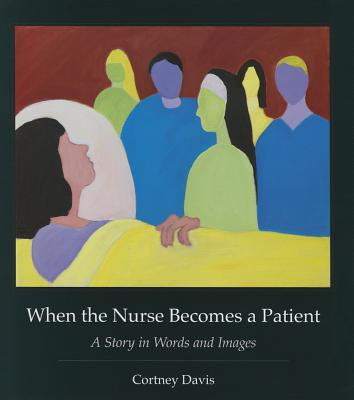 When the Nurse Becomes a Patient Cover