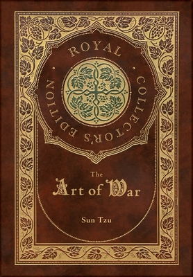 The Art of War (Royal Collector's Edition) (Annotated) (Case Laminate Hardcover with Jacket) Cover Image