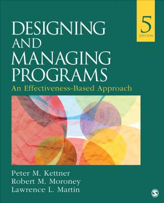 Designing and Managing Programs: An Effectiveness-Based Approach (Sage Sourcebooks for the Human Services) Cover Image