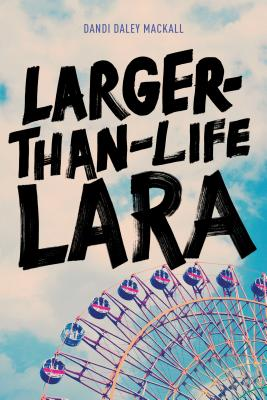 Cover for Larger-Than-Life Lara