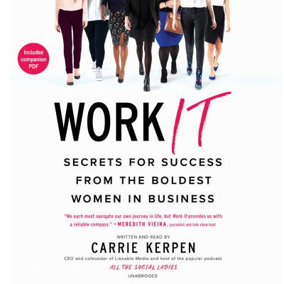 Work It: Secrets for Success from Badass Women in Business Cover Image