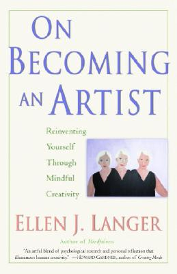 On Becoming an Artist: Reinventing Yourself Through Mindful Creativity Cover Image