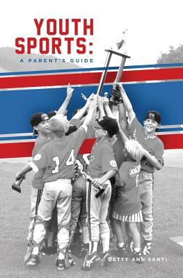 Youth Sports: : A Parent's Guide Cover Image