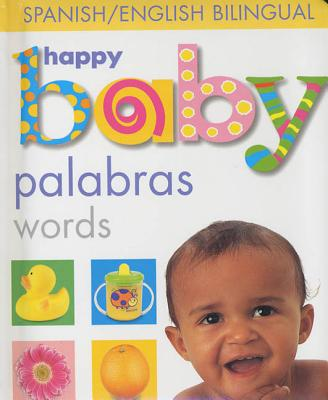 Happy Baby: Words Bilingual: Spanish/English Bilingual Cover Image