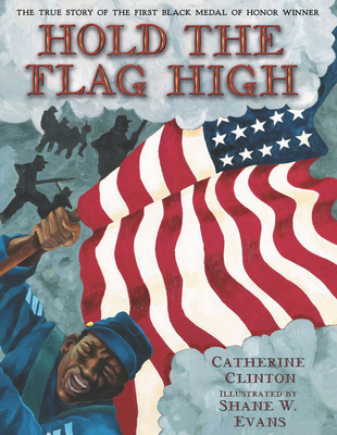 Hold the Flag High: The True Story of the First Black Medal of Honor Winner Cover Image