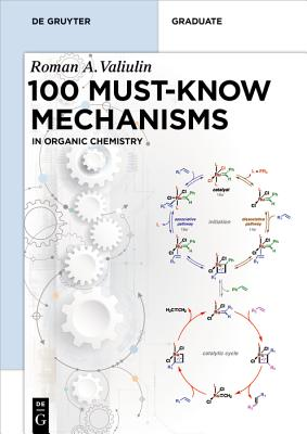 Organic Chemistry: 100 Must-Know Mechanisms (de Gruyter Textbook) Cover Image