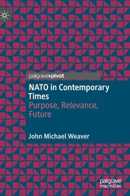 NATO in Contemporary Times: Purpose, Relevance, Future Cover Image