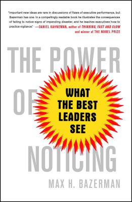 The Power of Noticing: What the Best Leaders See Cover Image