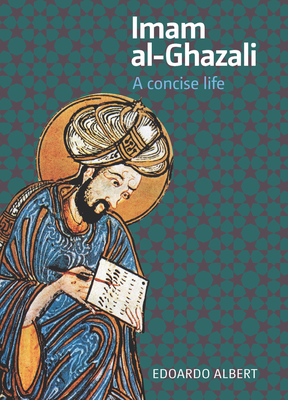 Imam Al-Ghazali: A Concise Life Cover Image