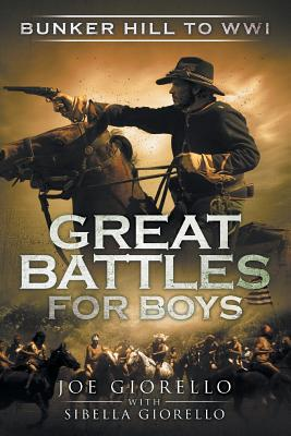 Great Battles for Boys: Bunker Hill to WWI Cover Image