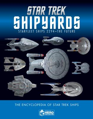 Star Trek Shipyards: Starfleet Ships 2294-The Future by Ben Robinson & Marcus Reily