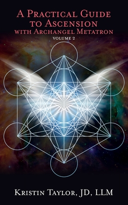 A Practical Guide to Ascension with Archangel Metatron Volume 2 Cover Image