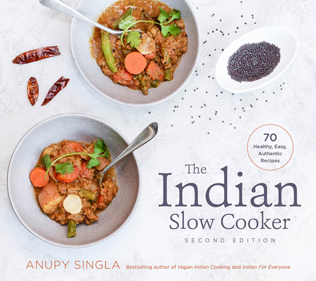 The Indian Slow Cooker: 70 Healthy, Easy, Authentic Recipes Cover Image