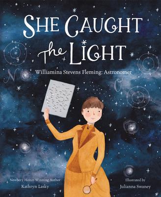 She Caught the Light: Williamina Stevens Fleming: Astronomer Cover Image