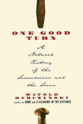 One Good Turn: A Natural History of the Screwdriver and the Screw Cover Image