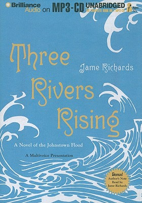 Three Rivers Rising: A Novel of the Johnstown Flood Cover Image