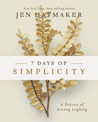 7 Days of Simplicity: A Season of Living Lightly Cover Image