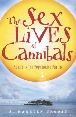 The Sex Lives of CannibalsJ. Maarten Troost