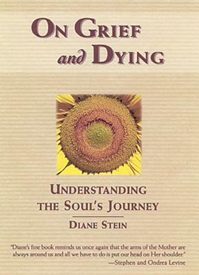 On Grief and Dying: Understanding the Soul's Journey Cover Image