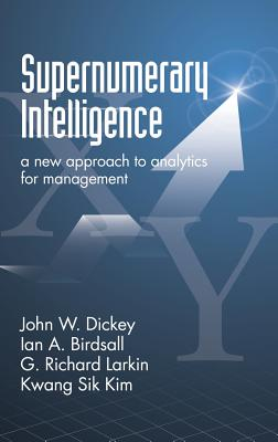 Supernumerary Intelligence: A New Approach to Analytics for Management (HC) Cover Image