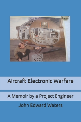 Aircraft Electronic Warfare: A Memoir by a Project Engineer Cover Image