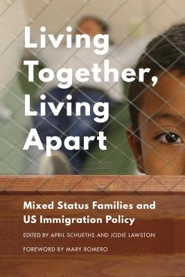 Living Together, Living Apart: Mixed Status Families and Us Immigration Policy Cover Image