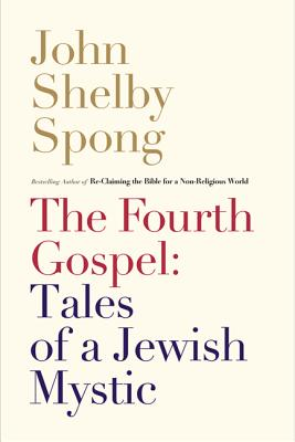 The Fourth Gospel: Tales of a Jewish Mystic Cover Image